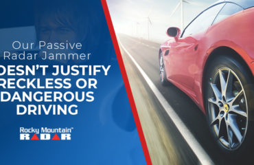 Our Passive Radar Jammer Doesn't Justify Reckless Or Dangerous Driving