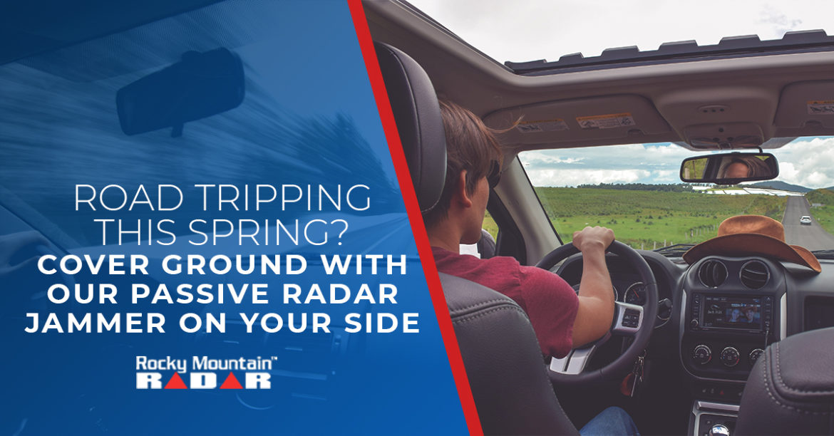 Road Tripping This Spring - Cover Ground With Our Passive Radar Jammer On Your Side